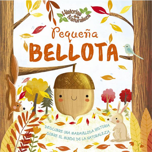 HISTORIAS DE LA NATURALEZA (Pequeña Bellota)